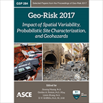 Geo-Risk 2017: Impact of Spatial Variability, Probabilistic Site Characterization, and Geohazards