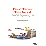 Don't Throw This Away!: The Civil Engineering Life