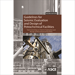 Guidelines for Seismic Evaluation and Design of Petrochemical Facilities: Second Edition