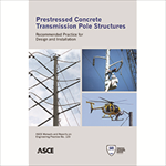 Prestressed Concrete Transmission Pole Structures: Recommended Practice for Design and Installation