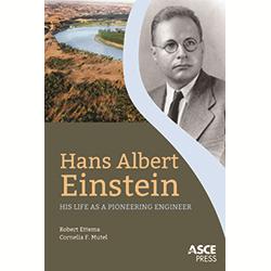 Hans Albert Einstein: His Life as a Pioneering Engineer