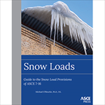 Snow Loads: Guide to the Snow Load Provisions of ASCE 7-16