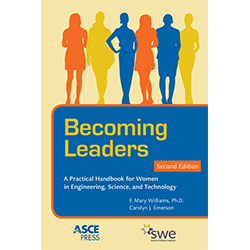 Becoming Leaders: A Practical Handbook for Women in Engineering, Science, and Technology, Second Edition