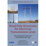 Wood Pole Structures for Electrical Transmission Lines: Recommended Practice for Design and Use