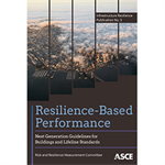 Resilience-Based Performance: Next Generation Guidelines for Buildings and Lifeline Standards