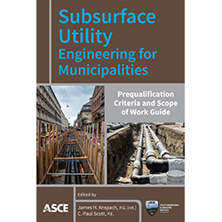 Subsurface Utility Engineering for Municipalities: Prequalification Criteria and Scope of Work Guide