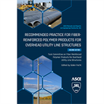 Recommended Practice for Fiber-Reinforced Polymer Products for Overhead Utility Line Structures, Second Edition