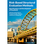 Risk-Based Structural Evaluation Methods: Best Practices and Development of Standards