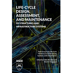 Life-Cycle Design, Assessment, and Maintenance of Structures and Infrastructure Systems