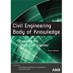 Civil Engineering Body of Knowledge: Preparing the Future Civil Engineer, Third Edition