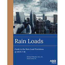 Rain Loads: Guide to the Rain Load Provisions of ASCE 7-16
