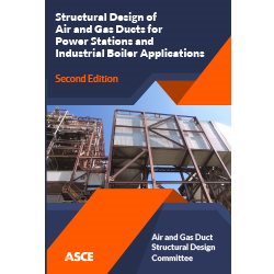 Structural Design of Air and Gas Ducts for Power Stations and Industrial Boiler Applications: Second Edition