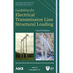 Guidelines for Electrical Transmission Line Structural Loading: Fourth Edition