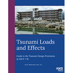 Tsunami Loads and Effects: Guide to the Tsunami Design Provisions of ASCE 7-16
