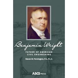 Benjamin Wright: Father of American Civil Engineering