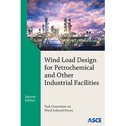 Wind Load Design for Petrochemical and Other Industrial Facilities: Second Edition