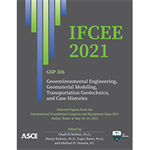 IFCEE 2021: Geoenvironmental Engineering, Geomaterial Modeling, Transportation Geotechnics, and Case Histories
